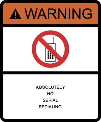 Please Don't be a Serial Redialer!